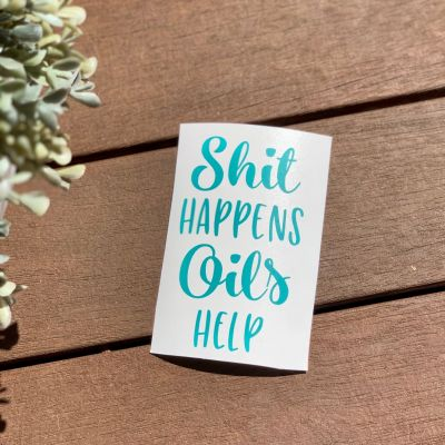 'Shit Happens Oils Help' Decal